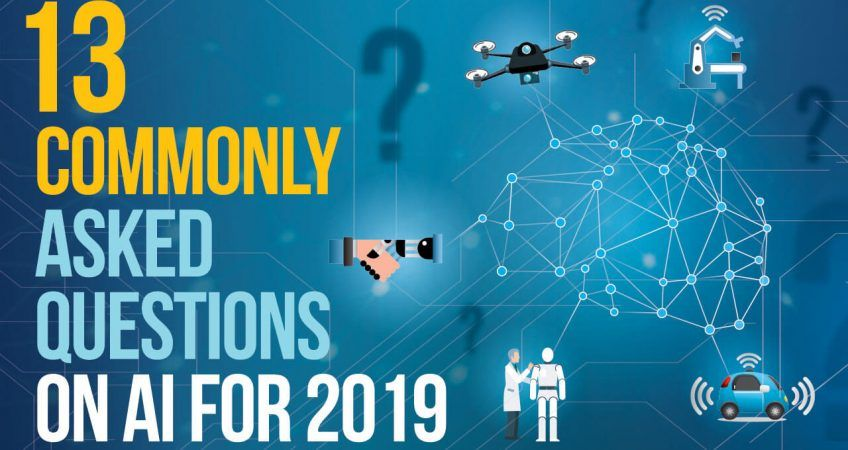 13 commonly asked questions no AI for 2019