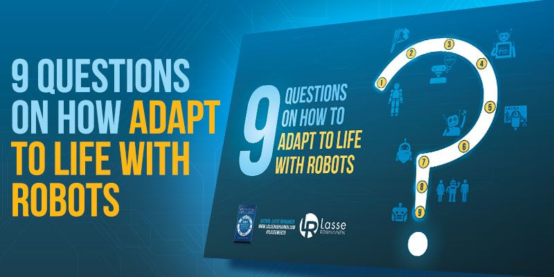 Live with Robots Infographics - 9 Questions on How To Adapt to Life With Robots