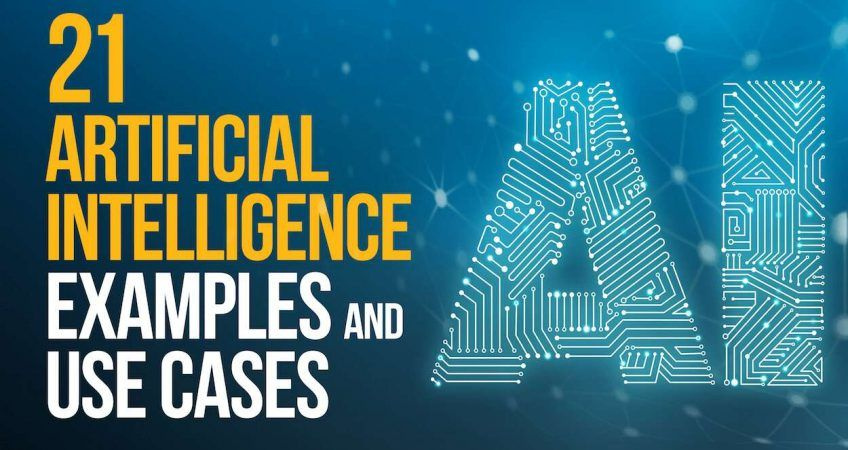 21 Artificial Intelligence Use Cases and Examples